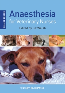 Anaesthesia for veterinary nurses - Welsh, Liz