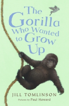 Image for The gorilla who wanted to grow up