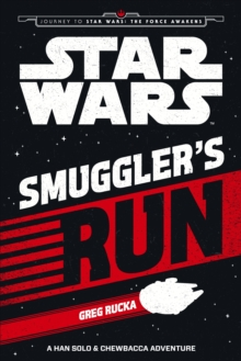 Image for Smuggler's run  : a Han Solo & Chewbacca adventure