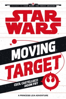 Image for Moving target  : a Princess Leia adventure