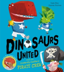 Image for Dinosaurs United and the Cowardly Custard Pirate Crew