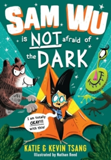 Image for Sam Wu is NOT afraid of the dark!