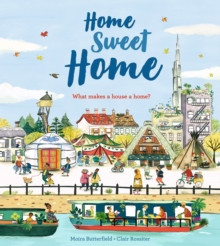 Image for Home sweet home  : what makes a house a home?
