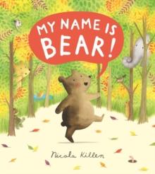 My name is Bear! - Killen, Nicola