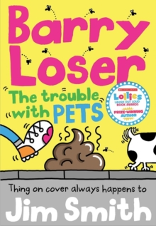 Barry Loser and the trouble with pets - Smith, Jim