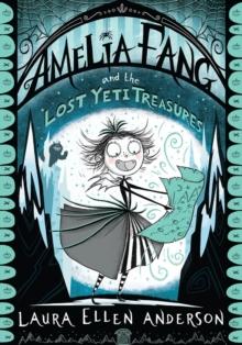 Amelia Fang and the lost yeti treasures - Anderson, Laura Ellen
