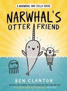 Narwhal's otter friend - Clanton, Ben (Author)
