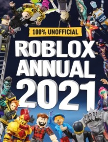 Roblox Annual 2021: 100% Unofficial - Egmont Publishing UK