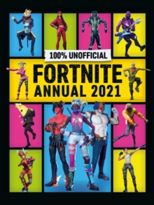 Unofficial Fortnite Annual 2021 - Egmont Publishing UK