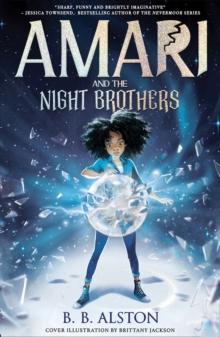 Amari and the night brothers - Alston, BB