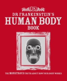 Image for Dr Frankenstein's human body book  : the monstrous truth about how your body works