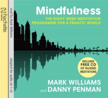 Image for Mindfulness  : the eight-week meditation programme for a frantic world