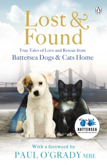 Image for Lost & found  : true tales of love and rescue from Battersea Dogs & Cats Home