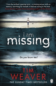 Image for I Am Missing : The heart-stopping thriller from the Sunday Times bestselling author of No One Home