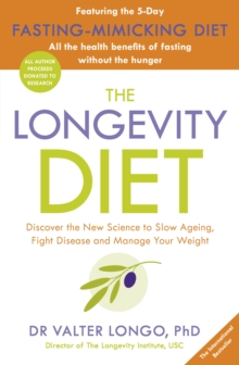 Image for The longevity diet  : discover the new science to slow ageing, fight disease, and manage your weight