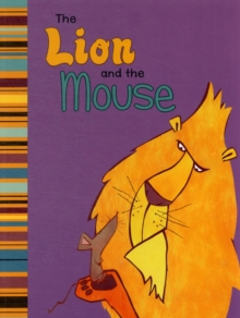 Image for The lion and the mouse  : an Aesop's fable