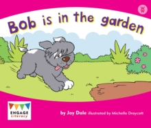 Image for Bob is in the garden