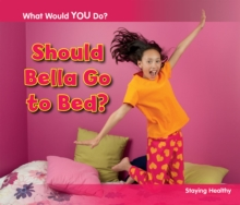 Image for Should Bella go to bed?  : staying healthy