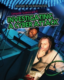 Computer science and IT  : investigating a cyber attack - Rooney, Anne
