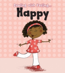 Image for Dealing with feeling ... happy