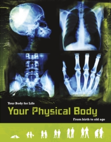 Image for Your physical body: from birth to old age