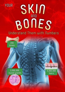Image for Your skin and bones  : understand them with numbers