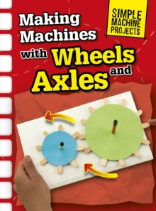 Image for Making machines with wheels and axles