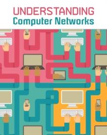 Understanding computer networks - Anniss, Matthew