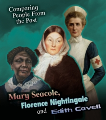 Mary Seacole, Florence Nightingale and Edith Cavell - Hunter, Nick