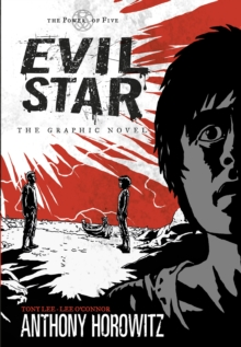 Evil star  : the graphic novel - Horowitz, Anthony
