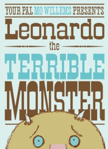 Image for Your pal Mo Willems presents Leonardo the terrible monster