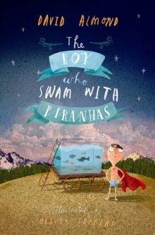 Image for The boy who swam with piranhas