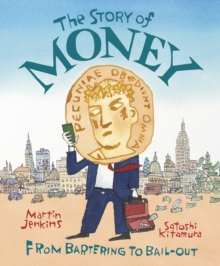 Image for The story of money  : from bartering to bail-out