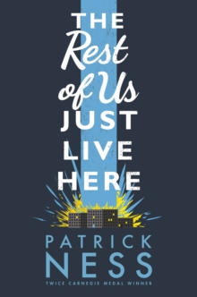 The rest of us just live here - Ness, Patrick