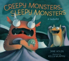 Image for Creepy monsters, sleepy monsters  : a lullaby