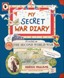 Image for My secret war diary  : the history of the Second World War, 1939-1945