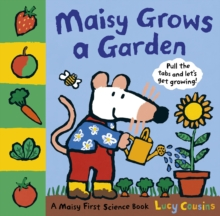 Maisy grows a garden  : pull the tabs and let's get growing! - Cousins, Lucy
