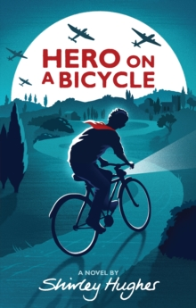 Image for Hero on a bicycle: a novel