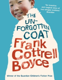 The unforgotten coat - Boyce, Frank Cottrell