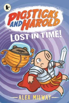 Image for Pigsticks and Harold lost in time!