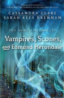 Image for The Bane Chronicles 3: Vampires, Scones, and Edmund Herondale