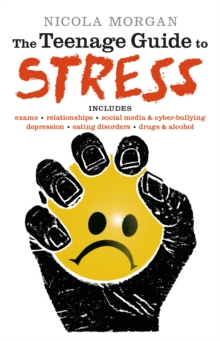 The teenage guide to stress - Morgan, Nicola
