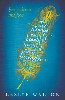 Image for The strange and beautiful sorrows of Ava Lavender