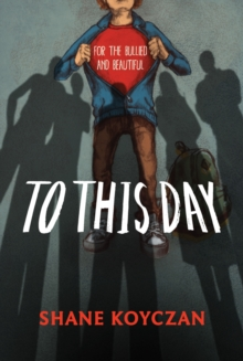 Image for To this day  : for the bullied and beautiful