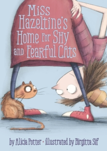 Image for Miss Hazeltine's home for shy and fearful cats