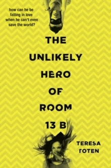 The unlikely hero of Room 13B - Toten, Teresa