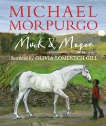Muck & magic - Morpurgo, Sir Michael