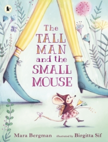 Image for The tall man and the small mouse