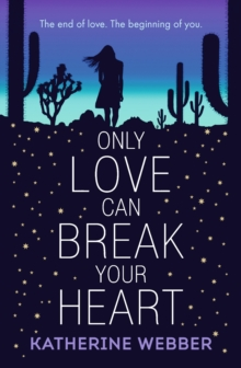 Only love can break your heart - Webber, Katherine