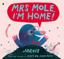 Image for Mrs Mole, I'm home!